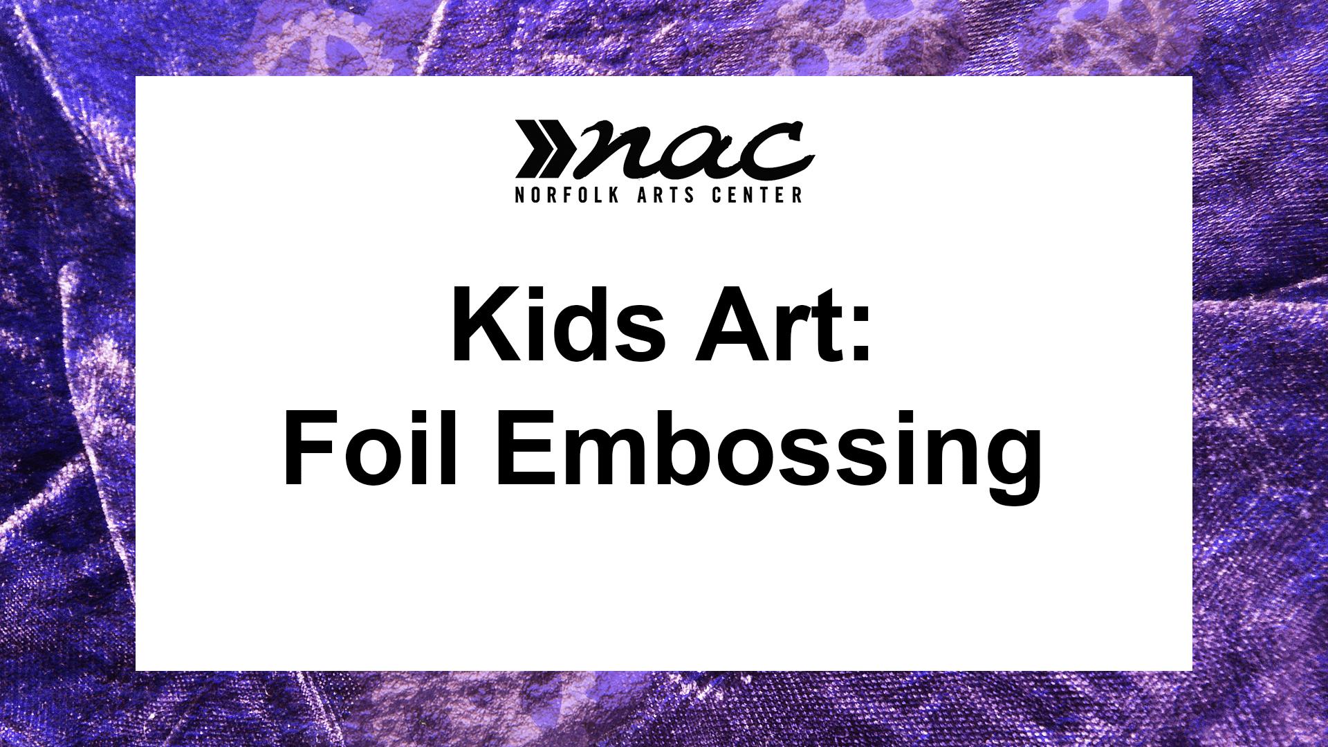 Kids Art Foil Embossing